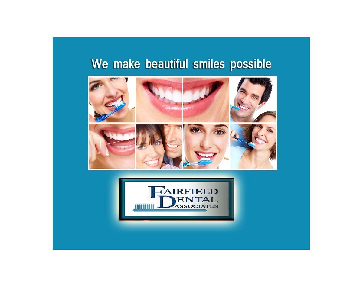 Fairfield Dental Associates We are the Preventive