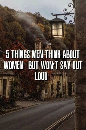 Things Men Think About Women But Wont Say Out Loud Relationwire 5 Things Men Think About Women But Wont Say Out Loud Relationwire 5 Things Men Think About Women But Wont...