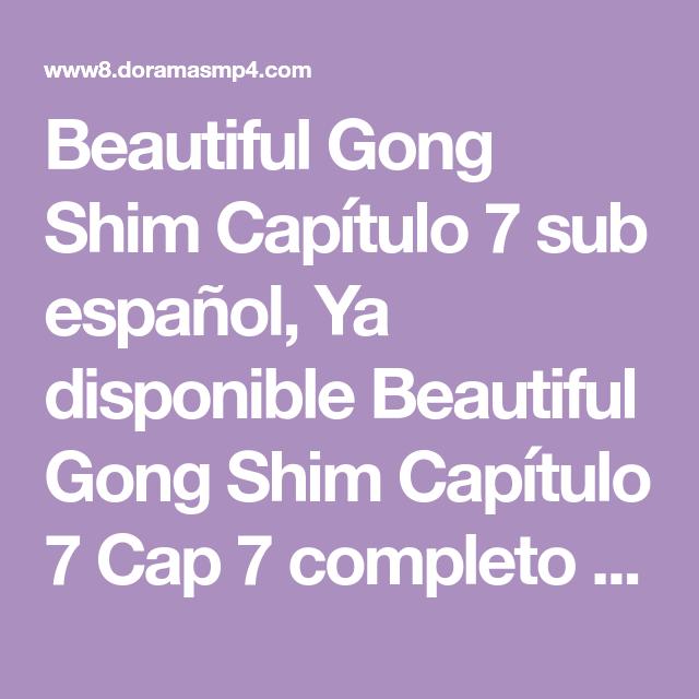 Beautiful Gong Shim Capitulo 7 Sub Espanol Ya Disponible Beautiful Gong Shim Capitulo 7 Cap 7 Completo Online Y Descarga En Hd En 2020 Beautiful Espanol Dos Hermanas Beautiful love, wonderful life(2019) capítulo 1 sub español 💓✨. pinterest