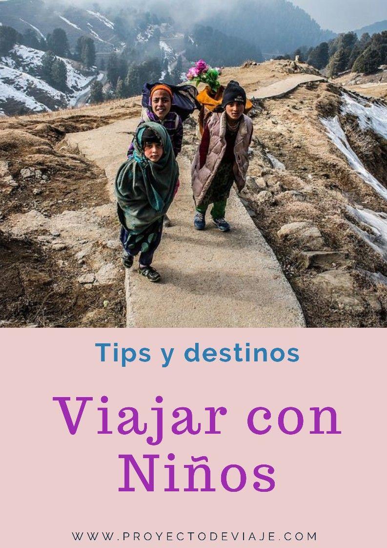 Viajar Con Niños Consejos Y Experiencia De Que Sí Es Posible Viajar Con Niños Viajes Niños