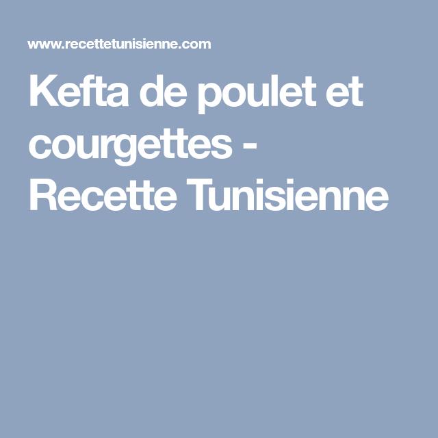 Kefta de poulet et courgettes - Recette Tunisienne
