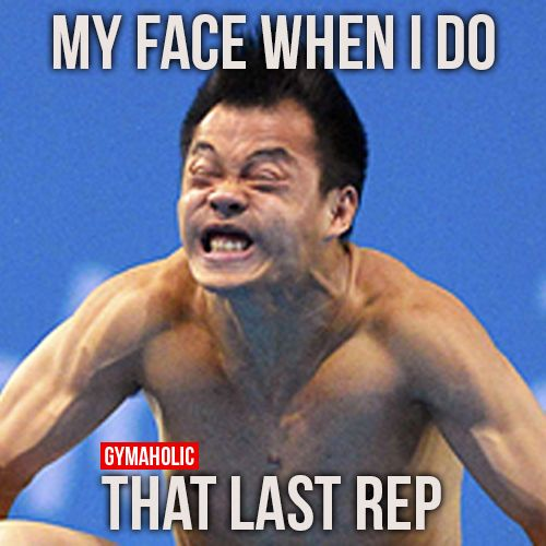 My face when I do that last rep !