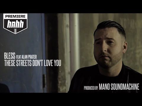 Bless - These Streets Don't Love You Feat. Alan Prater (Official Music Video) - YouTube