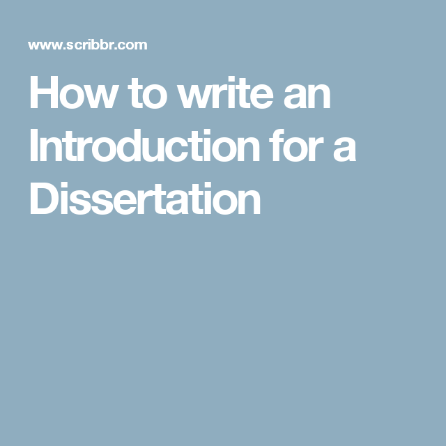 How To Write An Introduction For A Dissertation Writing What In
