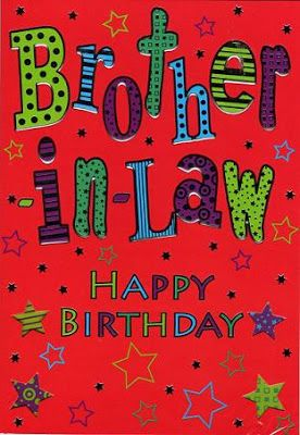 Birthday Wishes For Brother In Law Happy Birthday Brother Birthday Quotes Funny Birthday Cards For Brother