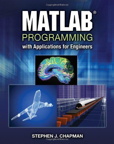 MATLAB Programming with Applications for Engineers *** To