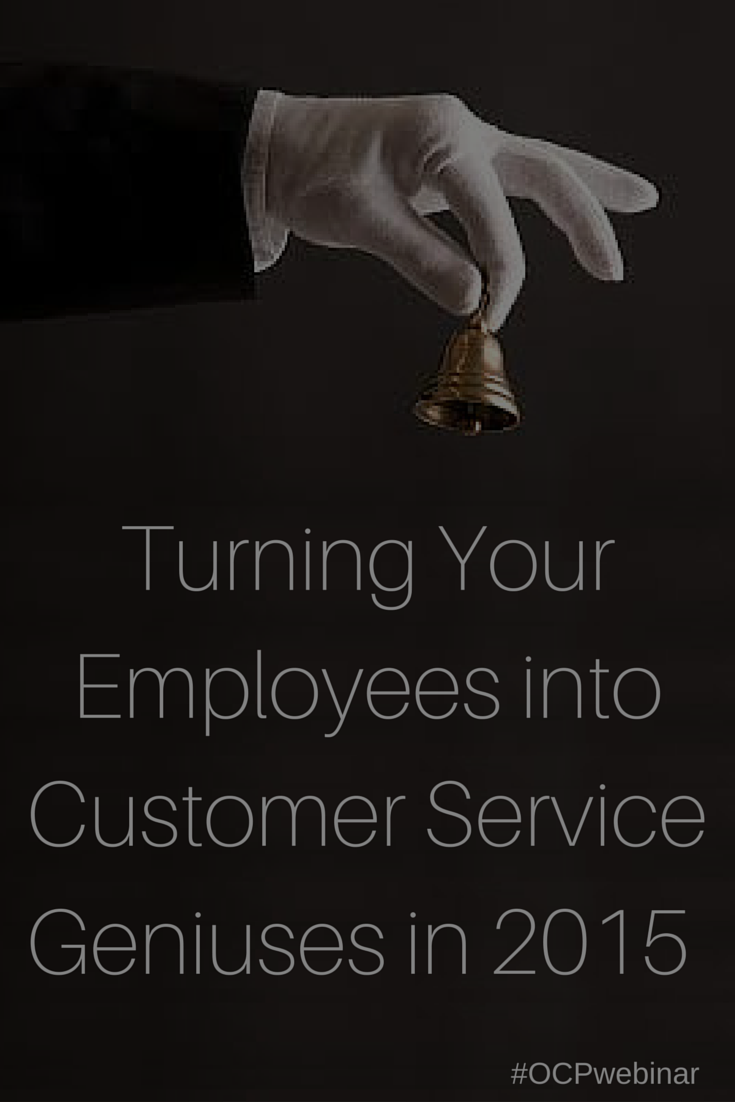 Turning Your Employees into #CustomerService Geniuses in 2015 - Attend this webinar to develop the skills to communicate more effectively with internal and external customers, enhance customer relationships, and develop ever-increasing business opportunities.  http://www.onlinecompliancepanel.com/ecommerce/webinar/~Judi_Clements/~Turning-Your-Employees-into-Customer-Service-Geniuses-in-2015-/~product_id=500757LIVE?expDate=SocialMedia_Feb20th2015