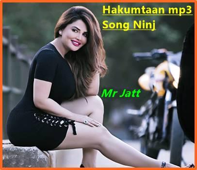 Hakumtaan Mp3 Song Ninja Jaddi Sardar Mr Jatt Download Mp3 Song Songs Mr