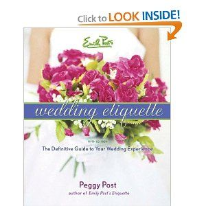 Emily Post S Wedding Etiquette The Classic Indispensable Comprehensive Guide To Creating The Wedding Of Your Wedding Etiquette Post Wedding Wedding Questions