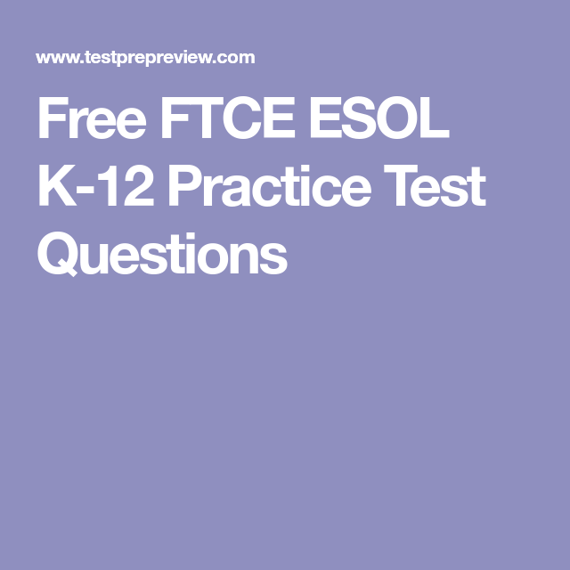 Free FTCE ESOL K-12 Practice Test Questions   ESOL Certification ...