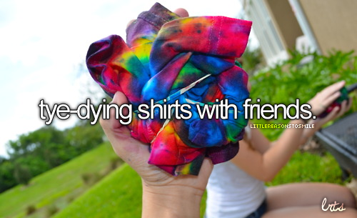Tye-dying shirts with friends - katie we need to do this one day