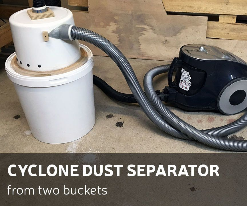 Diy Cyclone Dust Separator From Two Buckets Dust Collector Dust Collector Diy Cyclone