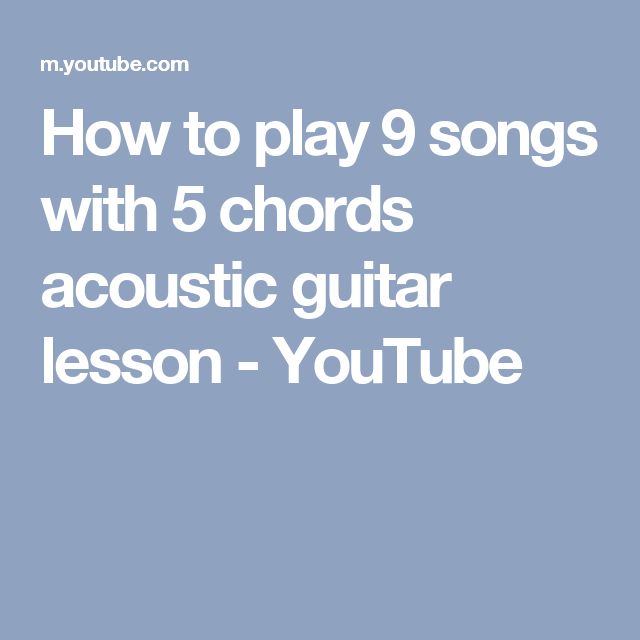 How To Play 9 Songs With 5 Chords Acoustic Guitar Lesson Youtube