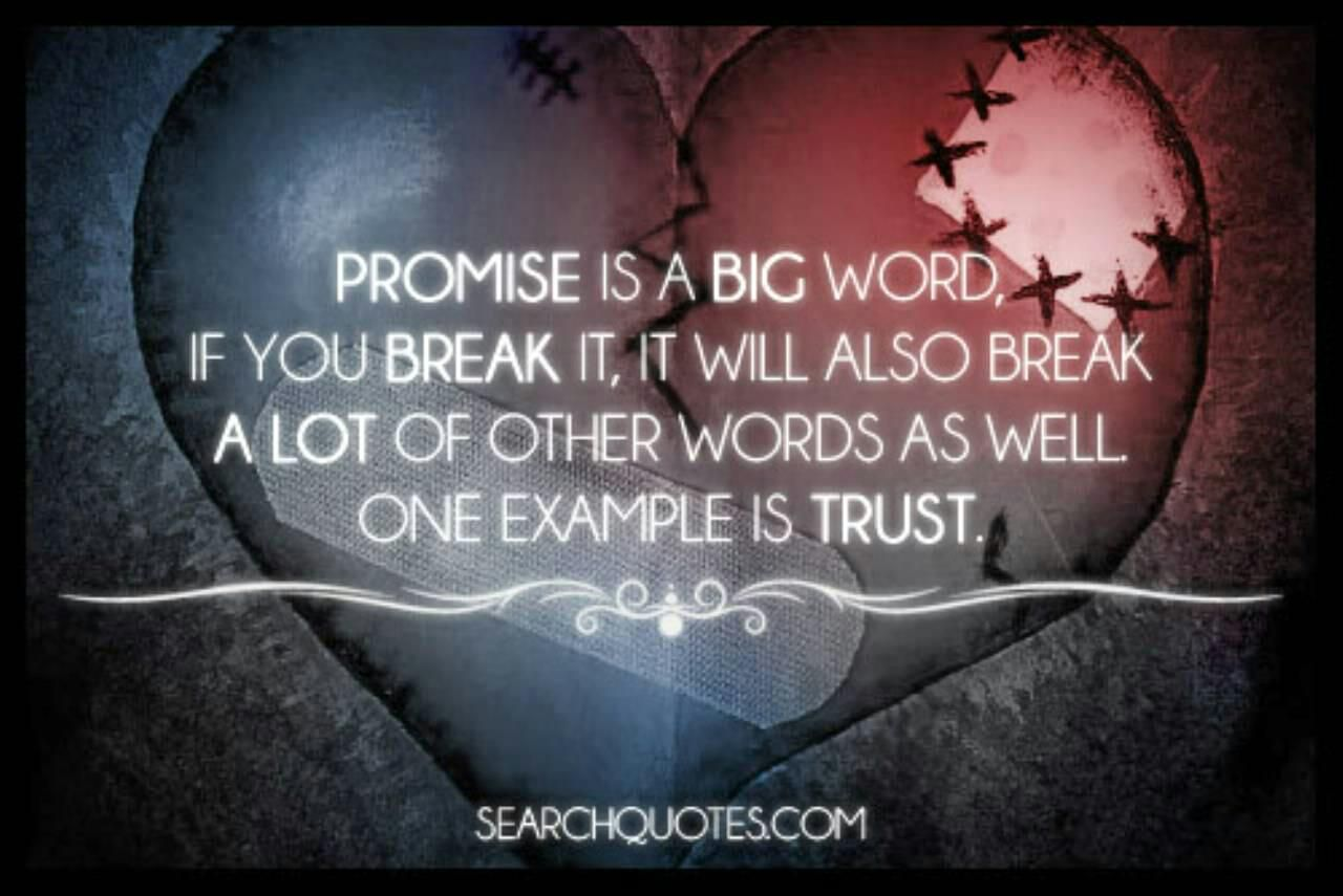 Broken Promises Broken Trust Something To Think About Quotes