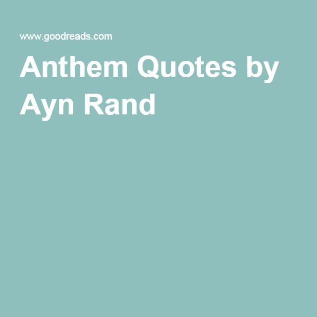 Anthem Quotes Fair Anthem Quotesayn Rand  Ela  Pinterest  School