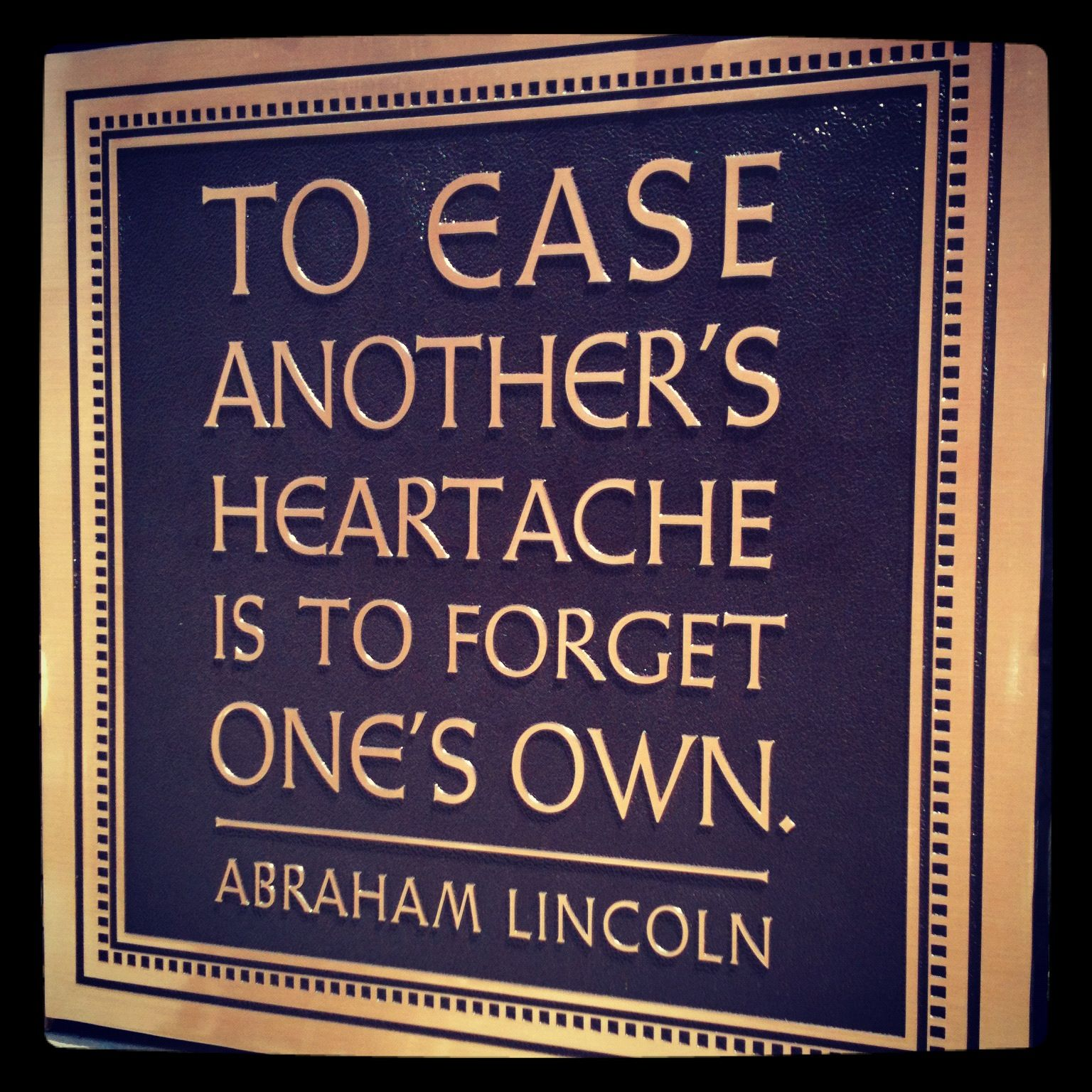 Quotes About Uplifting One Another: To Ease Another's Heartache Is To Forget One's Own