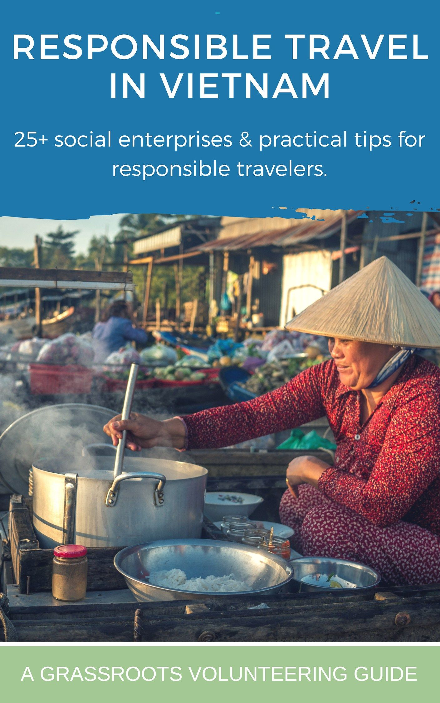 0018bcae5 Responsible Travel Guide to Vietnam: 20 Social Enterprises for Travelers —  This thorough rundown covers what ethical travelers should know before  traveling ...