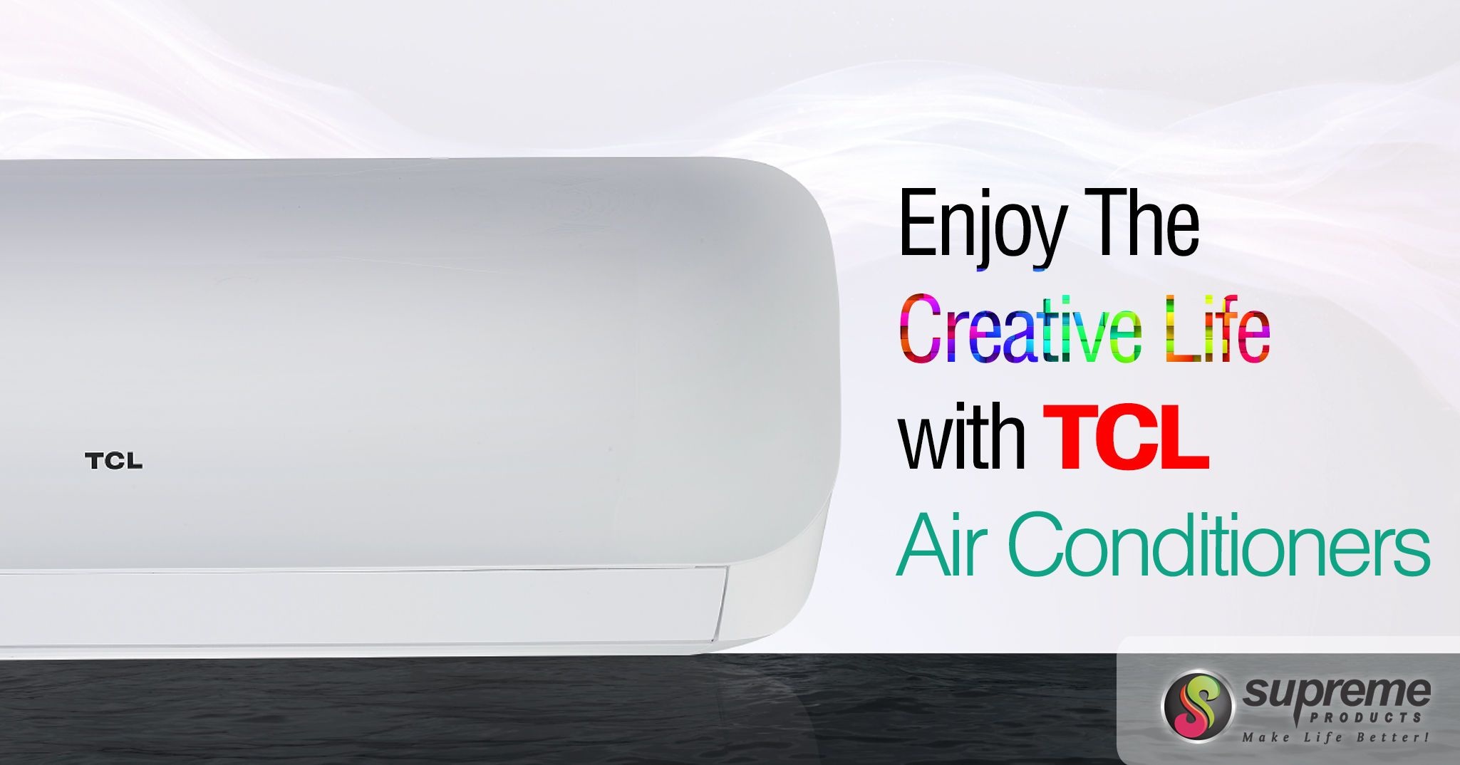 Enjoy the Creative Life with TCL Air Conditioners. Tcl