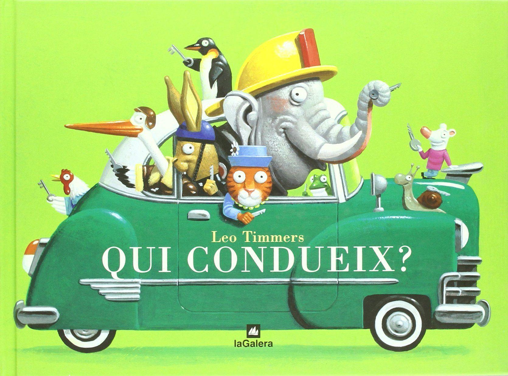 Qui condueix? - Leo Timmers: http://sinera.diba.cat/record=b1436408~S9*cat  · De 2 a 5 anys