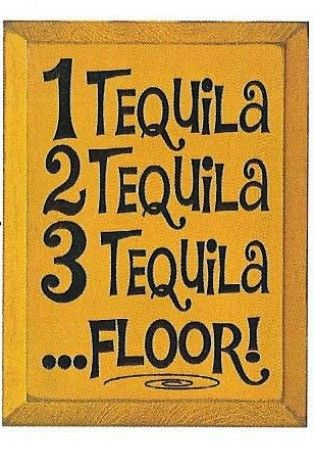 Wood Sign 1 Tequila 2 Tequila 3 Tequila Floor Tequila Quotes Tequila Tequila Shots Ideas