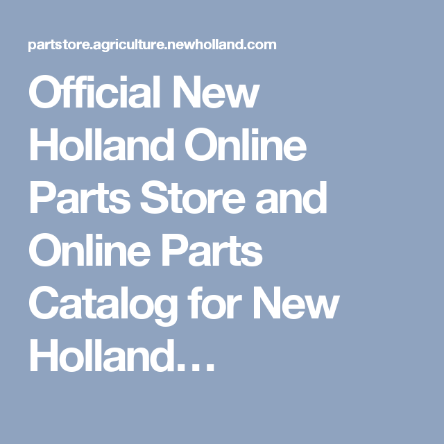 Official New Holland Online Parts Store And Online Parts Catalog