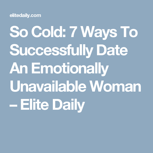 Dating Emotionally Unavailable Woman