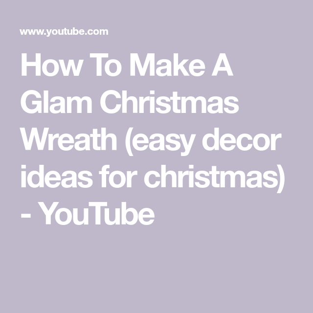How To Make A Glam Christmas Wreath Easy Decor Ideas For Christmas Youtube Easy Christmas Wreaths Glam Christmas Simple Decor