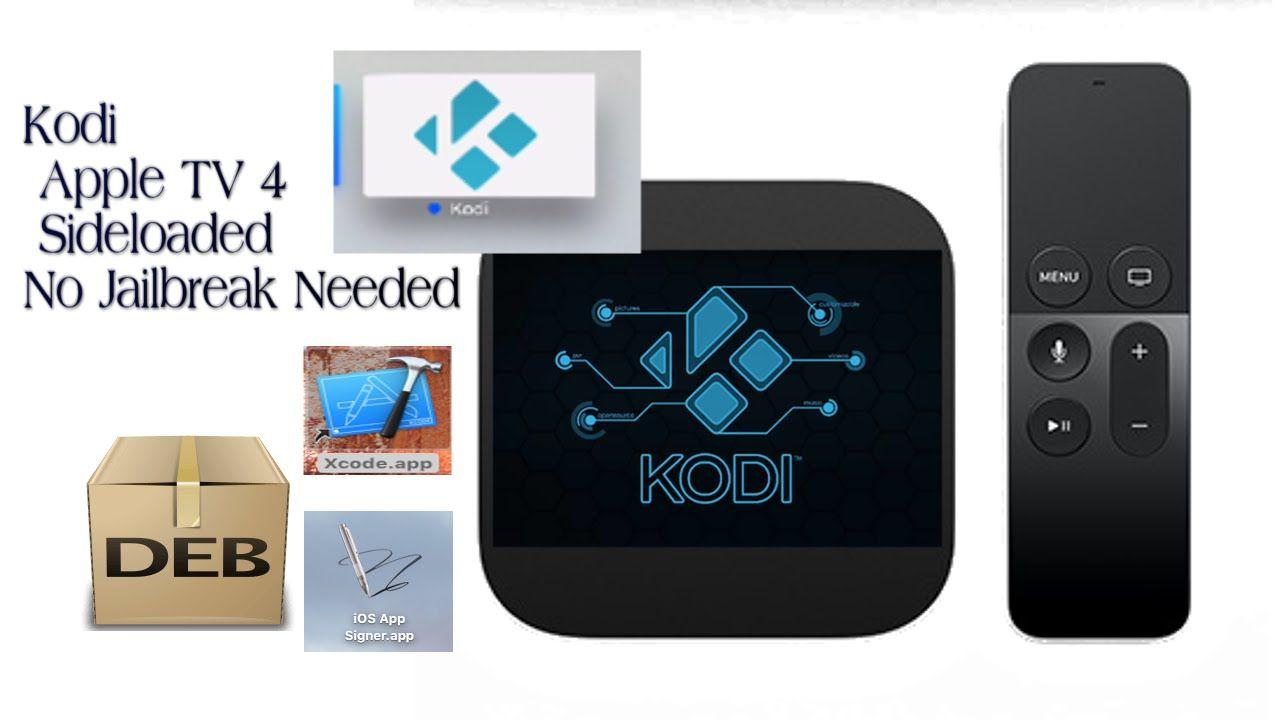 Kodi XBMC Apple TV 4 Sideloaded WO Jailbreak   Apple TV 4