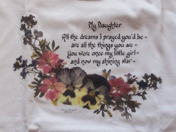 Daughter poem on a white T-shirt, size child's M (10-12) with pressed flower design