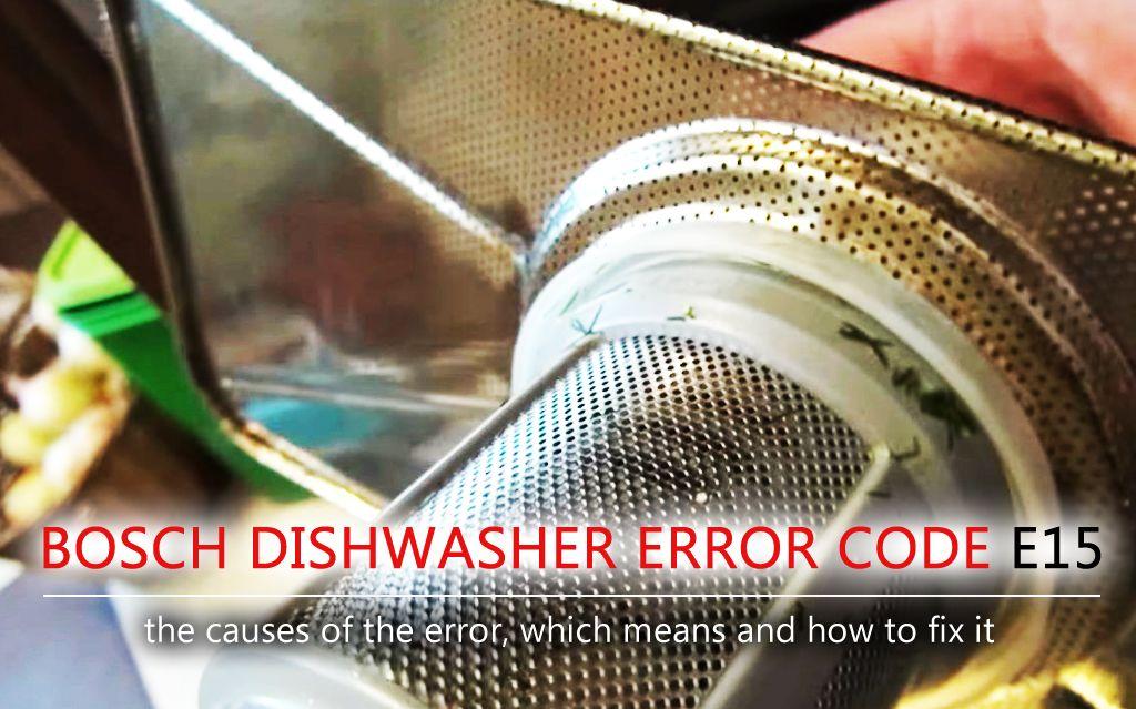 Bosch Dishwasher Error Code E15 Sometimes The Bosch Dishwasher Suddenly Ceases To Work Displaying An E15 Error Code On A S Bosch Dishwashers Dishwasher Bosch