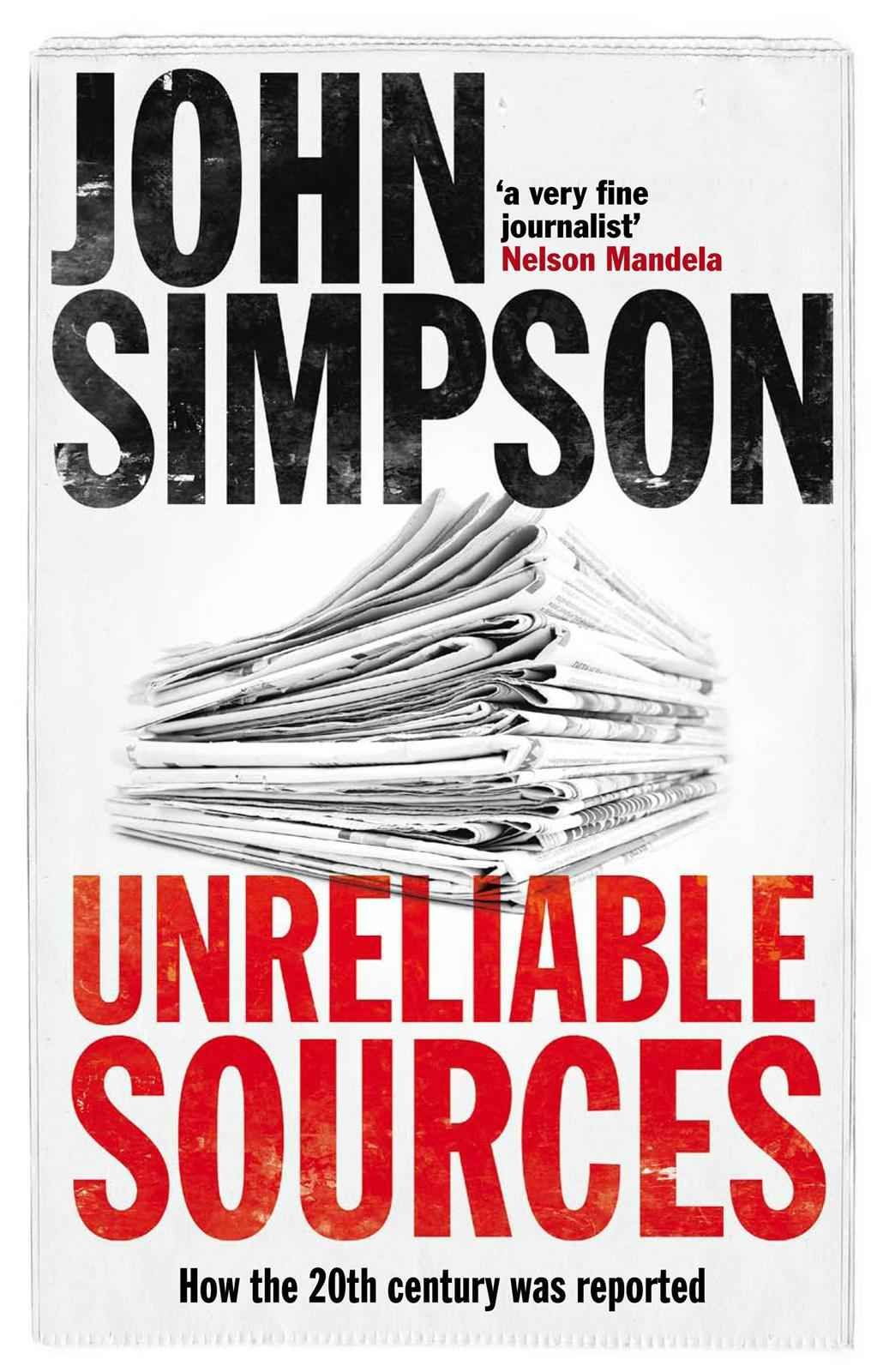 Unreliable Sources John Simpson A Great Book Covering Newspaper