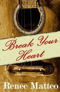 "#Kindle eBook Picks | #Romance | ""Break Your Heart"" by Renee Matteo; realistic characters; left me wanting to read more about them"