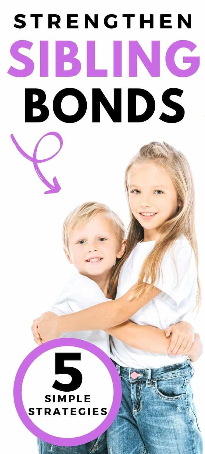 5 Simple Strategies To Strengthen Sibling Bonds in 2020 ...