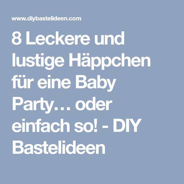8 Leckere und lustige Häppchen für eine Baby Party… oder einfach so! - DIY Bastelideen