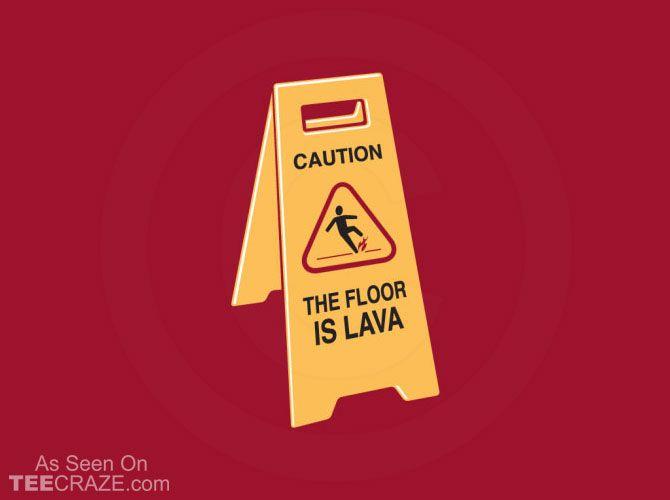 The Floor Is Lava T Shirt The Floor Is Lava New T Shirt Design