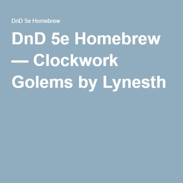DnD 5e Homebrew — Clockwork Golems by Lynesth