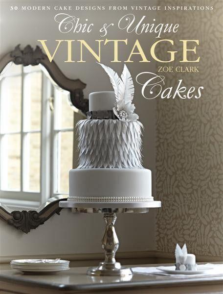 Chic & Unique Vintage Cakes PDF ebook - Cake Decorating ...