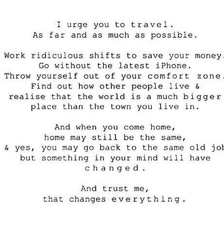 Travel changes everything.