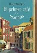 DescargarEl primer café de la mañana - Diego Galdino - [ EPUB / MOBI / FB2 / LIT / LRF / PDF ]
