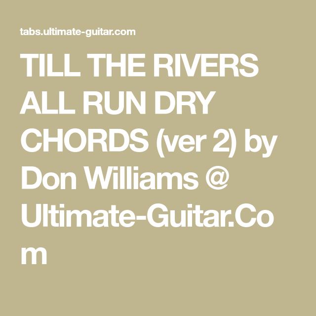Till The Rivers All Run Dry Chords Ver 2 By Don Williams