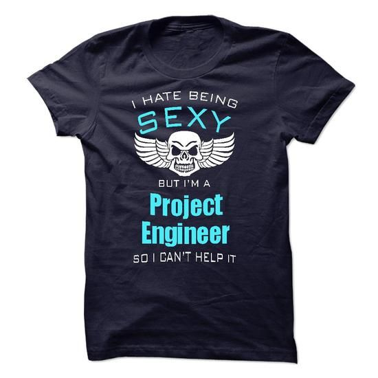I Hate Being Sexy I Am A Project Engineer Job Shirts Pinterest - project engineer job description