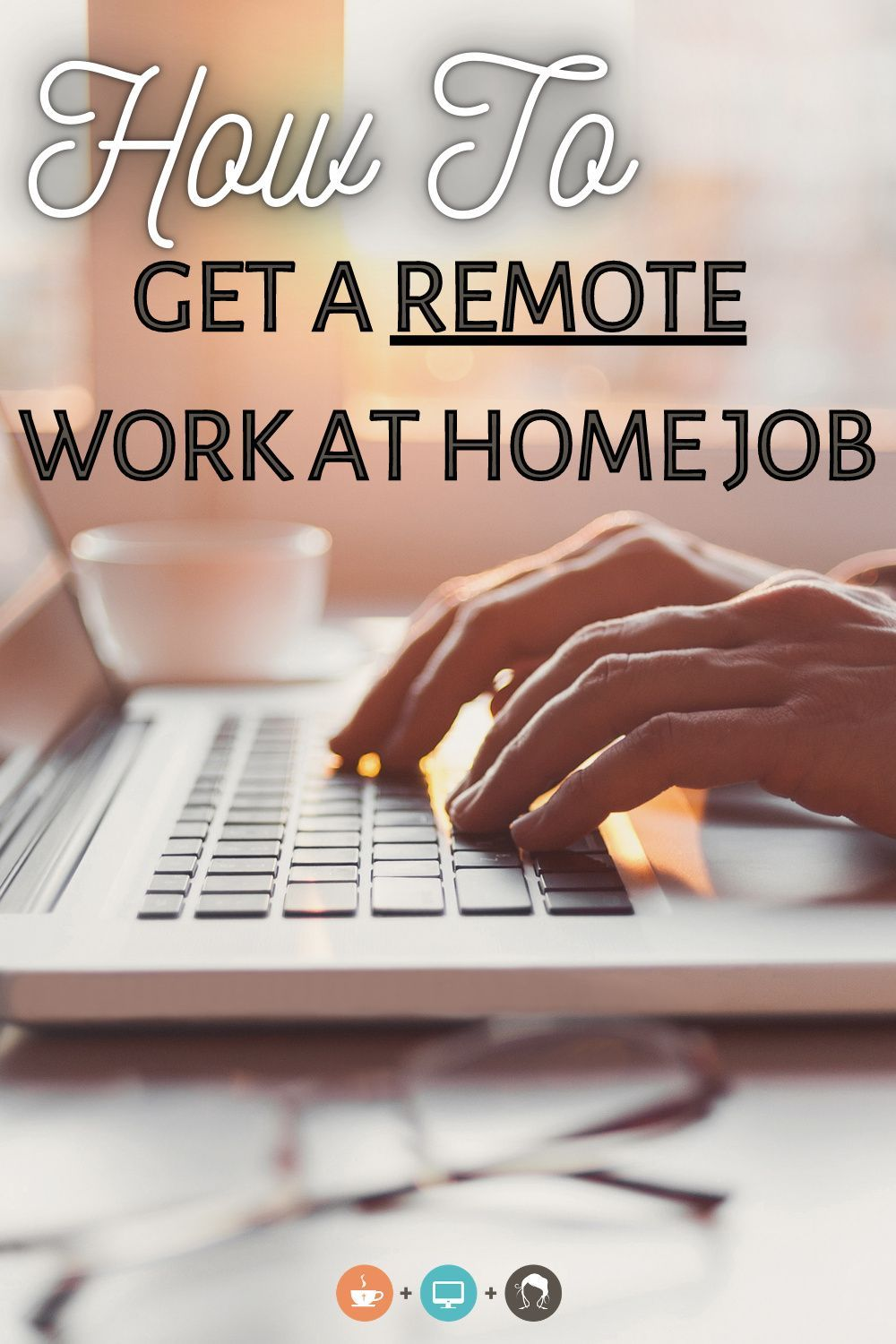 How To Get A Remote Work From Home Job Home Based Work Legit Work From Home Work From Home Jobs