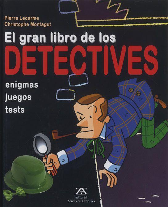 El Gran Libro De Los Detectives De Pierre Lecarme Editorial Zendrera Zariquiey El Gran Libro De Los Habitación De Escape Libros Grandes Fiesta De Detective