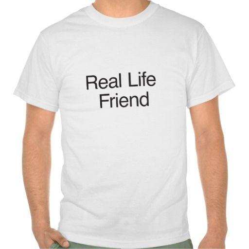 Real Life Friend T-shirts #reallifefriend #customizableshirts #customshirts #personalizedshirts #uniqueshirts #popularshirts #trendyshirts #thebestshirts #personalizedapparel #apparel #shirts