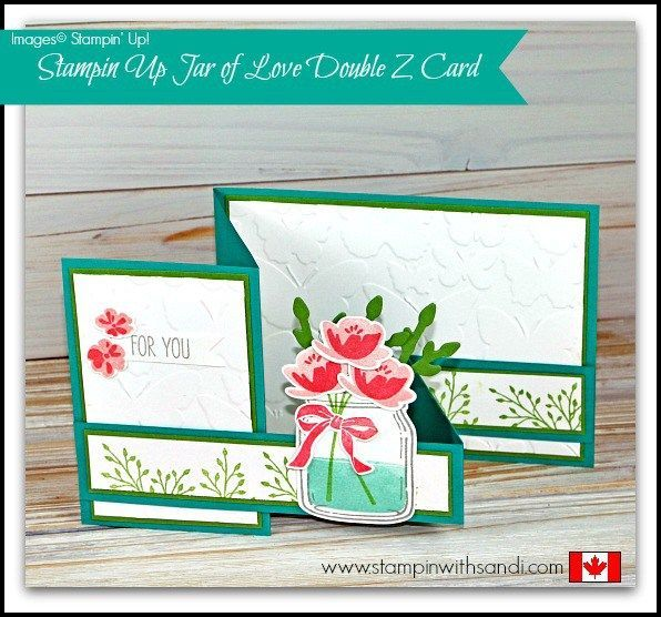 Stampin Up Jar Of Love Double Z Card Mason Jar Cards Fun Fold Cards Stamping Up Cards