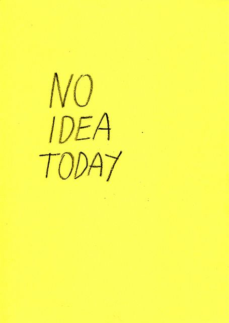 No Idea Today Words Quotes Quotes Words