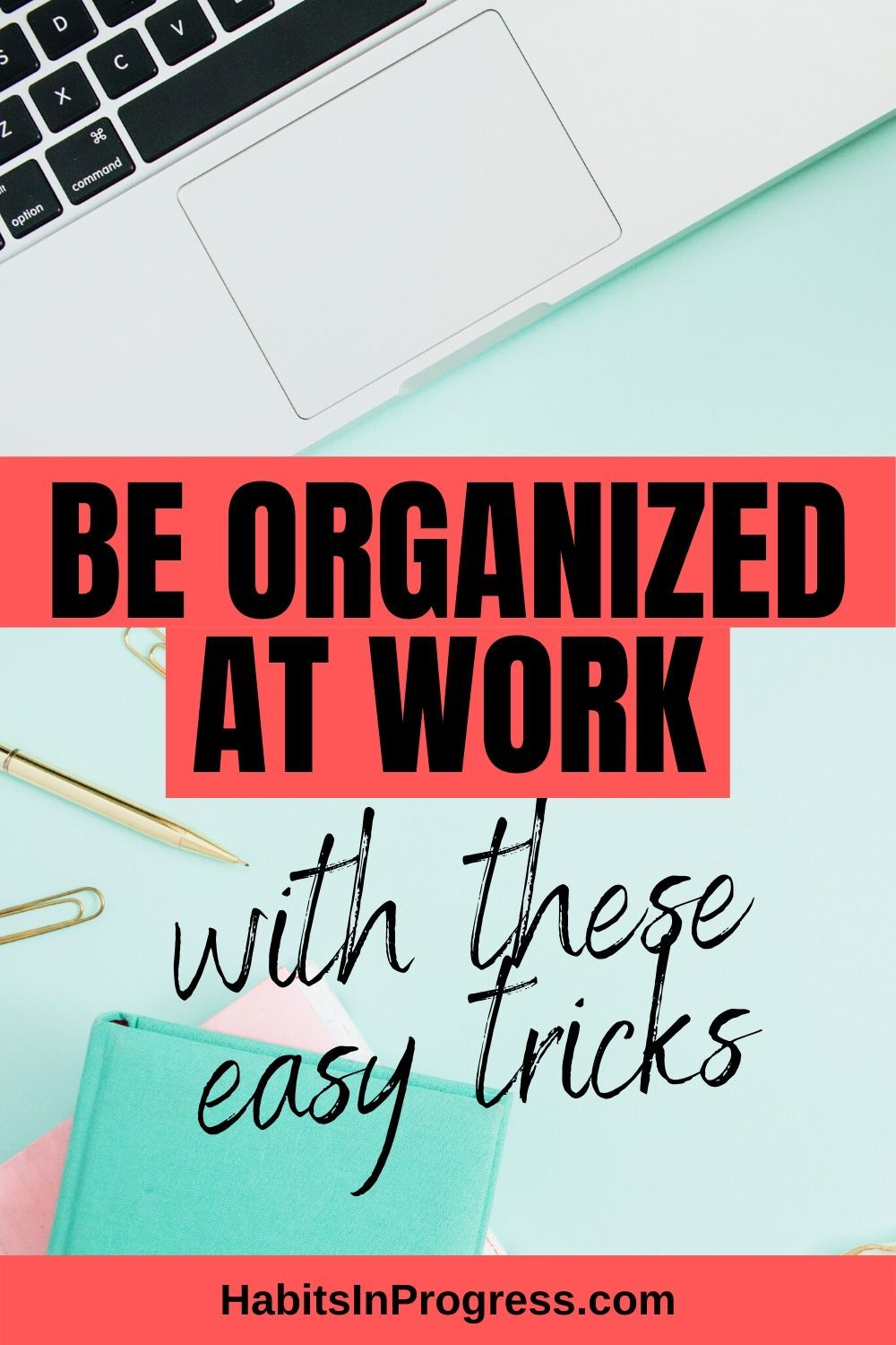 How To Be Better Organized At Work Productivity Tips In 2020 Work Organization How Are You Feeling Organization