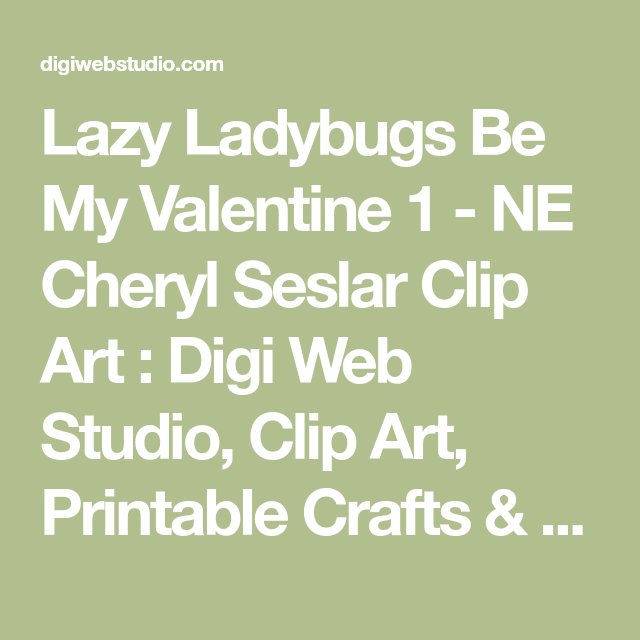 Lazy Ladybugs Be My Valentine 1 - NE Cheryl Seslar Clip Art : Digi Web Studio, Clip Art, Printable Crafts & Digital Scrapbooking!