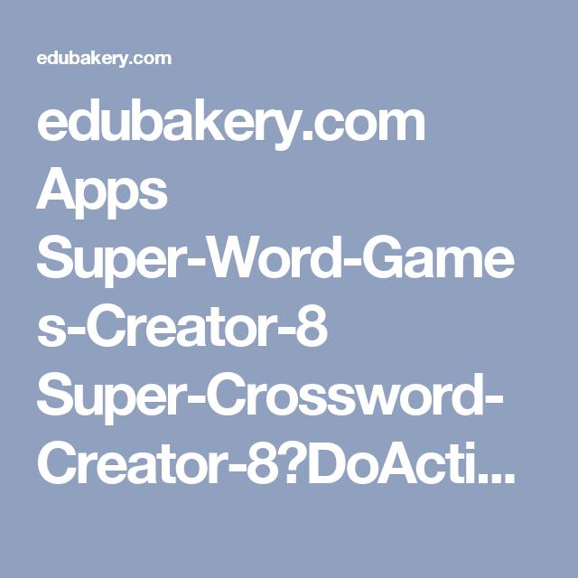 edubakery.com Apps Super-Word-Games-Creator-8 Super-Crossword-Creator-8?DoAction=Edit&WordGameId=63037