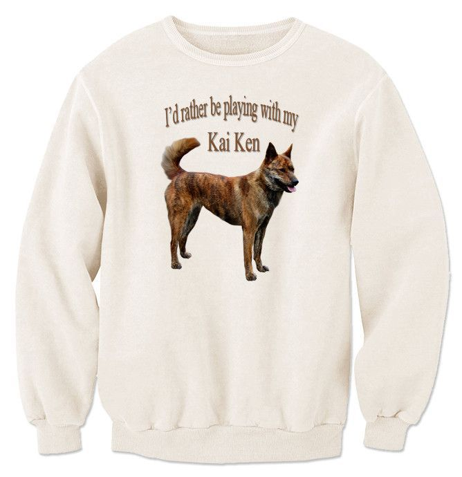 I'd Rather Be Playing With My Kai Ken Sweatshirt